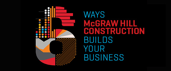6 WAYS McGRAW HILL CONSTRUCTION BUILDS YOUR BUSINESS