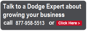 Talk to a Dodge Expert about growing your business call 888.810.2829