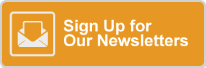 Sign up for our newsletters.
