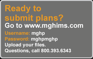 Ready to submit plans? Go to www.mghims.com.